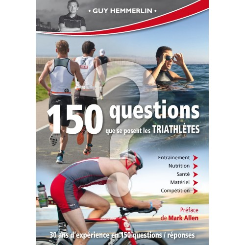 LES 150 QUESTIONS QUE SE POSENT LES TRIATHLETES